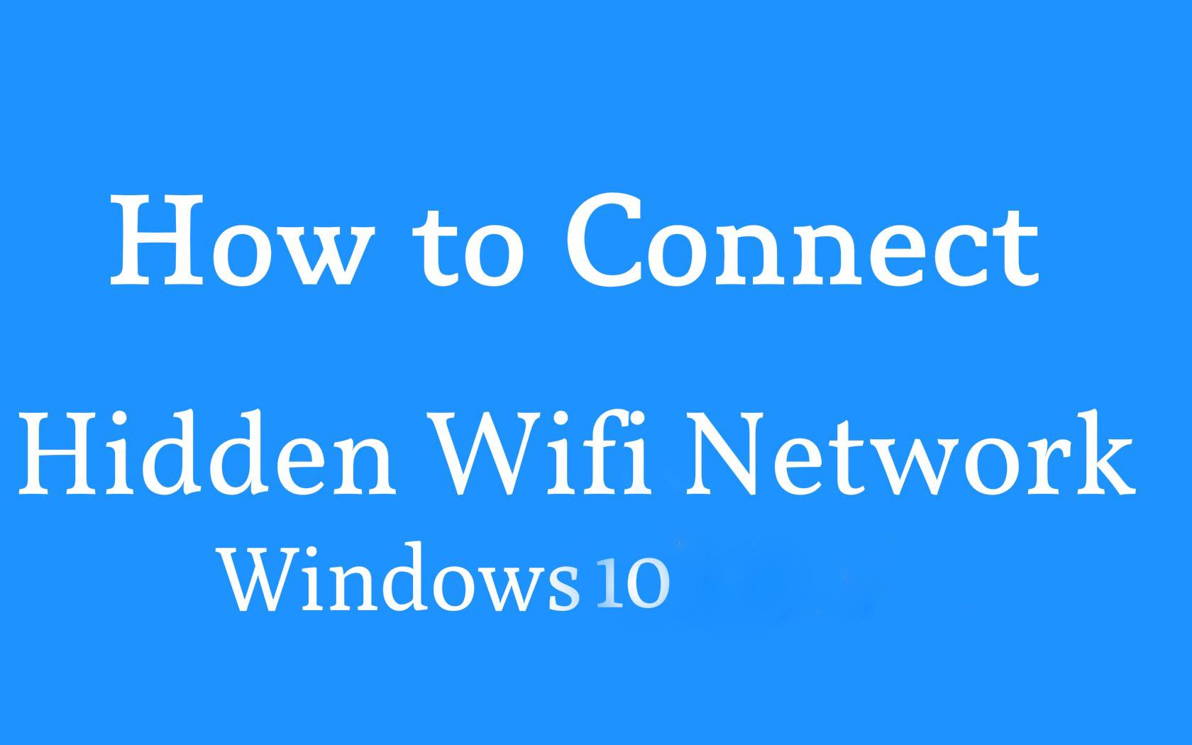 add hidden wifi network windows 10